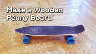 getlinkyoutube.com-Make a Wooden Penny Board