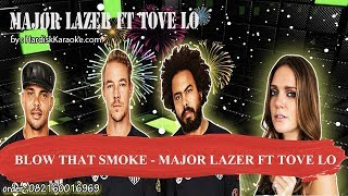 BLOW THAT SMOKE   MAJOR LAZER FT TOVE LO Karaoke