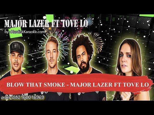 BLOW THAT SMOKE   MAJOR LAZER FT TOVE LO Karaoke