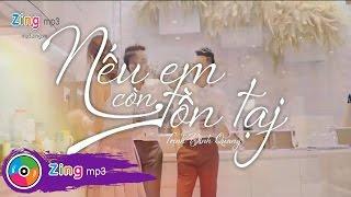 getlinkyoutube.com-Nếu Em Còn Tồn Tại - Trịnh Đình Quang (MV Official)