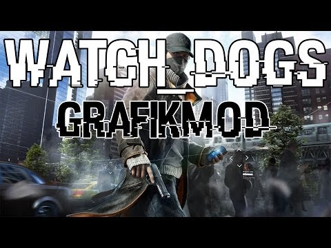 Watch_Dogs Grafik Mod (E3 Grafik bekommen) Installation - #005 - Tutorial