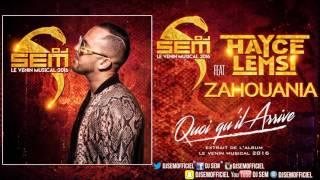 Dj Sem - Quoi qu'il arrive (ft. Hayce Lemsi & Zahouania)