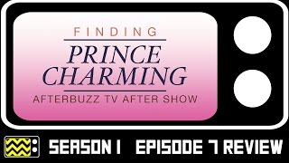Finding Prince Charming Season 1 Episode 7 Review & After Show | AfterBuzz TV