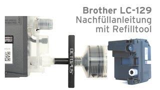 getlinkyoutube.com-Brother LC-129 Nachfüllanleitung mit Refilltool