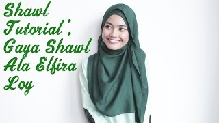 getlinkyoutube.com-TUTORIAL 101 - Gaya Shawl Ala Elfira Loy