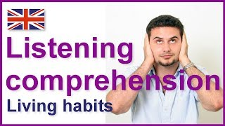 English listening comprehension - Living habits