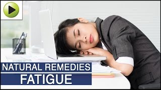 Fatigue - Natural Ayurvedic Home Remedies