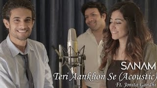 getlinkyoutube.com-Sanam - Teri Aankhon Se (Acoustic) ft. Jonita Gandhi