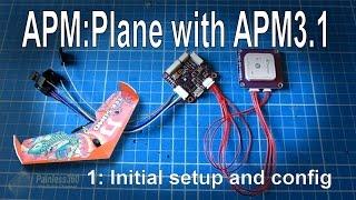 getlinkyoutube.com-(1/3) APM Mini 3.1 setup for APM:Plane (Arduplane)