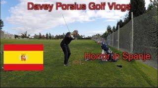 Davey Porsius Golfvlog 6 #Horror in Spanje