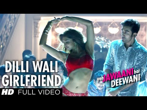 Dilli Wali Girlfriend Full HD Video Song Yeh Jawaani Hai Dee