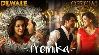 Premika - Dilwale | Varun Dhawan | Kriti Sanon | Benny Dayal | Kanika Kapoor