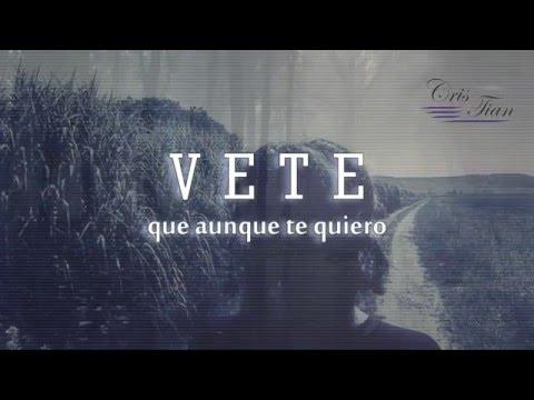 Vete de Felipe Santos Letra y Video
