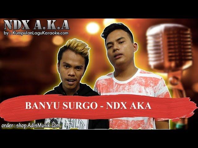 BANYU SURGO -  NDX AKA Karaoke