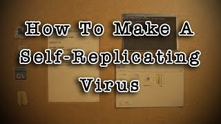 getlinkyoutube.com-How To Make A Self-Replicating Virus