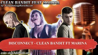 DISCONNECT - CLEAN BANDIT FT MARINA Karaoke
