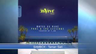 getlinkyoutube.com-SAMBOX - Taman Sari ( CD compilation Hotel Es vivé ibiza Pool & Spa Sessions)