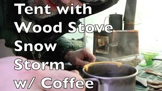 Winter Hot Tent Wood Stove overnight Bushcraft Snow Storm Survival + coffee + Livefire