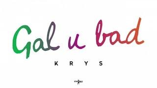 Krys - Gal U Bad