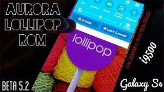 getlinkyoutube.com-Aurora Lollipop Rom Beta 5.2 Galaxy S4 i9500