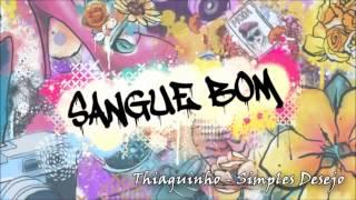 getlinkyoutube.com-Thiaguinho - Simples Desejo (Trilha Sonora Sangue Bom)