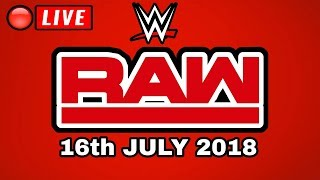 🔴 WWE Raw July 16th 2018 Live Stream   Full Show Live Reactions