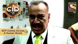 Your Favorite Character | ACP Pradyuman Comes Across A Human Bomb | CID