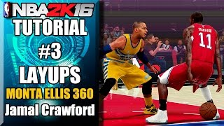 NBA 2K16 Ultimate Layup Tutorial - How To Do Jamal Crawford , Monta Ellis 360, Floaters & More
