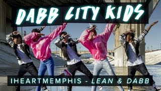 iLoveMemphis – Lean and Dabb | Dabb City Kids #LeanDabbDanceOn