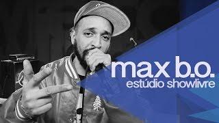 getlinkyoutube.com-Max B.O. no Estúdio Showlivre - Apresentação na Íntegra