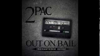 "getlinkyoutube.com-2Pac & Thug Life ""Out On Bail"" [Remastered Demo Tape] 1993"