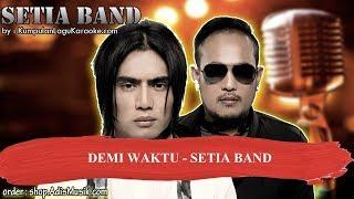 DEMI WAKTU - SETIA BAND Karaoke