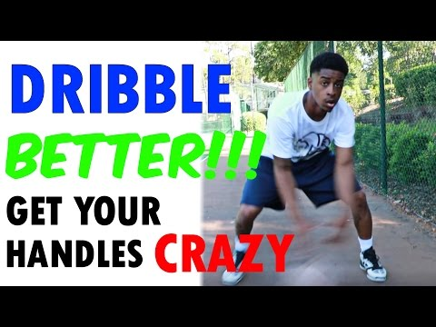 DRIBBLE BETTER - CRAZY HANDLES improve dribbling quickly