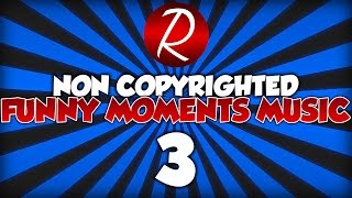 Best Funny Moments Background Music For Gaming Videos! (PART 3)