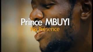 Prince Mbuyi - NA PRESENCE Clips Officiel