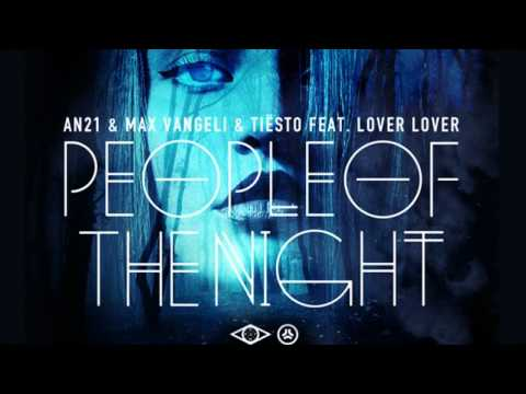 AN21, Max Vangeli & Tiesto feat. Lover Lover - People Of The Night (Original Mix)