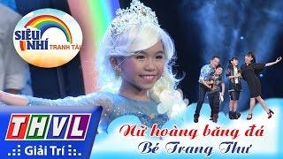 getlinkyoutube.com-THVL | Siêu nhí tranh tài - Tập 6: Bé Trang Thư | Nhạc kịch: Nữ hoàng băng đá