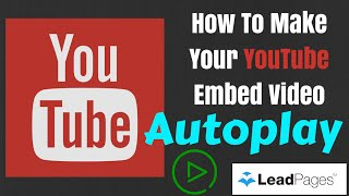 getlinkyoutube.com-2015: How To Make Your YouTube Embed Video Autoplay - Leadpages & Everywhere Else!