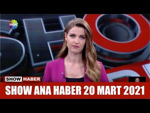 Show Ana Haber 20 Mart 2021