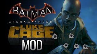 getlinkyoutube.com-Batman: Arkham Knight - Luke Cage Mod