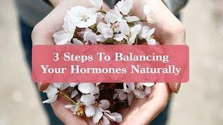 getlinkyoutube.com-3 Steps To Balancing Your Hormones Naturally