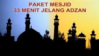 getlinkyoutube.com-PAKET MESJID 33 MENIT JELANG ADZAN (Mengaji + Shalawat Tarhim + Bedug Adzan)