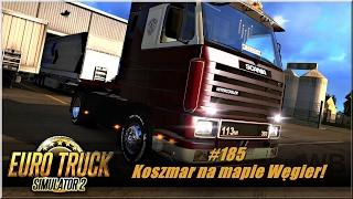 "getlinkyoutube.com-Euro Truck Simulator 2 - #185 ""Koszmar na mapie Węgier"""