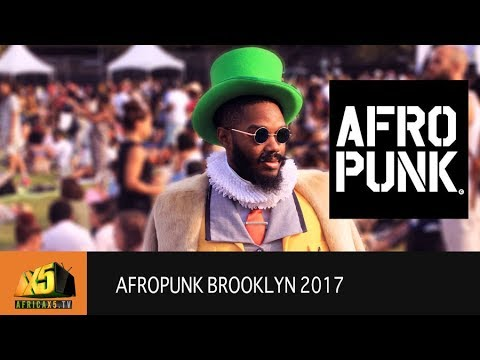 AFROPUNK BROOKLYN 2017 | Covered by Africax5.tv @africax5