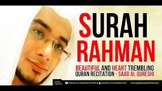 SURAH RAHMAN - سورة الرحمن  - Beautiful and Heart trembling Quran Recitation -Saad Al Qureshi width=