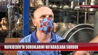Çay TV Sordu Vakfıkebir Konuştu.