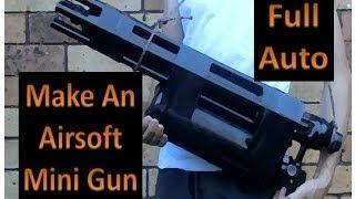 getlinkyoutube.com-How To Make A Full Auto Airsoft Mini Gun , Machien Gun, 3000 RPM