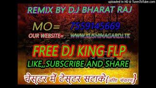 Chester Me Tester Laga Ke {Remix By Dj Bharat Raj }  {Fl Master Support}