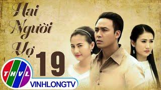 getlinkyoutube.com-THVL | Hai người vợ - Tập 19