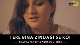 getlinkyoutube.com-Tere Bina Zindagi Se Koi | The Kroonerz Project | Ft. Bhavya Pandit | Anurag Mishra